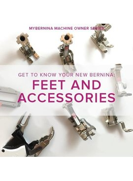 Modern Domestic MyBERNINA: Class #2 Feet & Accessories, Lake Oswego Store, Sunday, January 20, 3-5pm