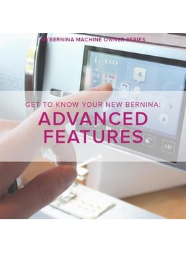 Modern Domestic MyBERNINA: Class #3, Advanced Features, Lake Oswego Store, Monday, January 28, 2-4pm