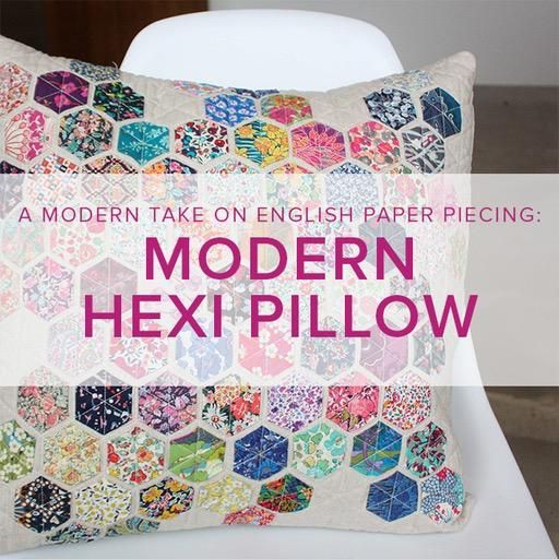 Cath Hall CLASS IN SESSION Modern Hexie Pillow, Lake Oswego Store, Saturdays, February 16 & 23, 1-4pm