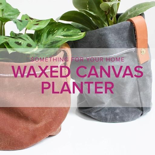 Rebekah Fink Learn to Sew: Waxed Canvas Planter, Lake Oswego Store, Sunday, March 24, 10am-1pm