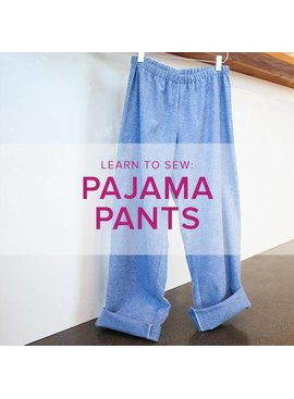 Karin Dejan Learn to Sew: Pajama Pants, ALL AGES, Lake Oswego Store, Tuesday, March 12, 6-9 pm