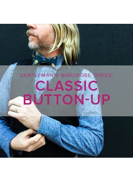Lane Hunter CLASS IN SESSION Gentleman's Capsule Series: Men's Button-Up Shirt, Alberta St. Store, Tuesdays, February 12, 19, & 26, 6-9 pm