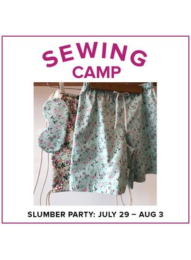 Jaylin Redden-Hefty CLASS FULL Kids Sewing Camp: Slumber Party, Lake Oswego Store, Monday - Friday, July 29-August 3, 10am-1pm