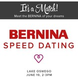 Modern Domestic BERNINA Speed Dating Event, Lake Oswego Store, Wednesday, June 19, 2-3pm