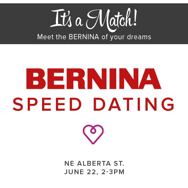 Modern Domestic BERNINA Speed Dating Event, Alberta St Store, Saturday, June 22, 2-3pm