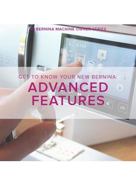 Modern Domestic MyBERNINA: Class #3, Advanced Features, Alberta St Store, Tuesday, July 30, 2-4pm