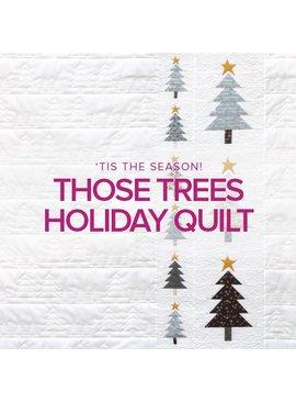 Rebekah Fink CLASS FULL Those Trees Holiday Quilt, Lake Oswego Store, Mondays, November 4, 11, & 18, 10am - 1pm