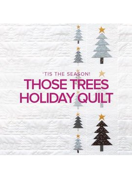 Rebekah Fink Those Trees Holiday Quilt, Lake Oswego Store, Mondays, November 4, 11, & 18, 10am - 1pm