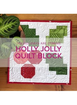 Wendy Tharp ONLY 1 SPOT LEFT Holly Jolly Quilt Block, Lake Oswego Store, Wednesday, October 9, 10am-1pm