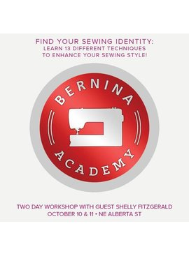 Modern Domestic BERNINA Academy, Thursday, October 10 and Friday, October 11, 10 am - 5 pm with an hour lunch break