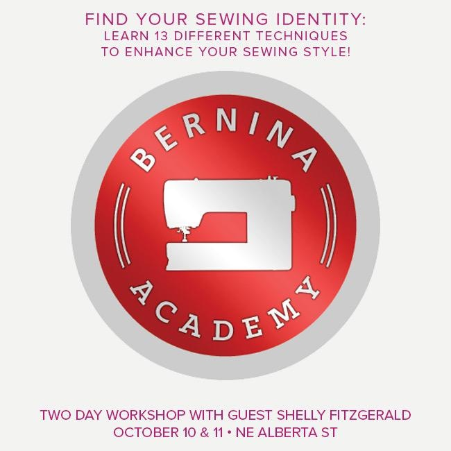 Modern Domestic BERNINA Academy, Alberta St Store, Thursday, October 10 and Friday, October 11, 10 am - 5 pm with an hour lunch break