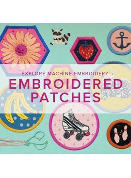 Modern Domestic Explore Machine Embroidery: Embroidered Patches, Alberta St Store, Monday, October 14, 10am-12:30pm