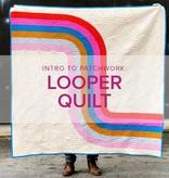 Lane Hunter Intro to Patchwork: Looper Quilt, Alberta St Store, Mondays, January 6, 13, & 20, 6-8:30pm