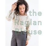 Friday Pattern Co. Friday Pattern Co. Raglan Blouse