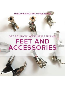 Modern Domestic MyBERNINA: Class #2 Feet & Accessories, Lake Oswego Store, Sunday, February 16, 10:30am-12:30pm