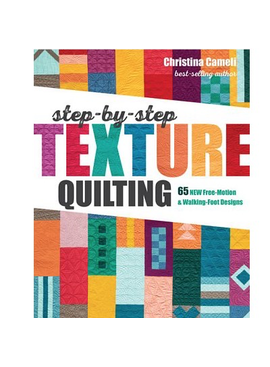Christina Cameli Step by Step Texture Quilting Book by Christina Cameli