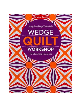 Christina Cameli Wedge Quilt Workshop Book by Christina Cameli