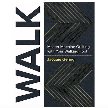 Brewer Walk: Master Machine Quilting with Your Walking Foot by Jacquie Gering