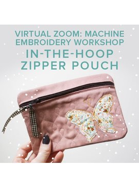 Jill Farrell Machine Embroidery Workshop: In-The-Hoop Zipper Pouch VIRTUAL ZOOM: Saturday, February 27th 10-11am PT