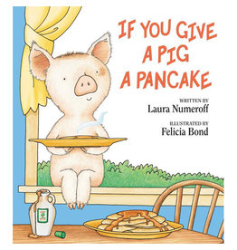 numeroff, laura; if you give a pig a pancake, hardcover book