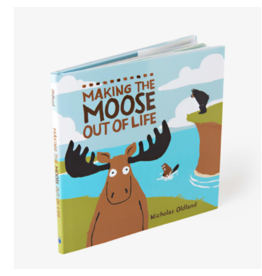 Hatley hatley making the moose out of life children's book