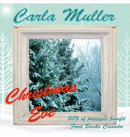 Carla Muller Music Shine A Little Light Food Banks Canada Benefit - Christmas Eve Single with Bonus track CD by Carla Muller