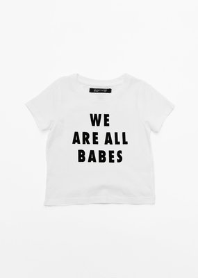 Little Babes by Brunette the Label We Are All Babes Tee