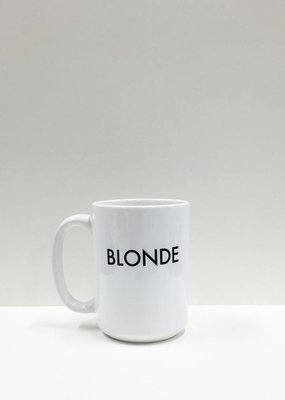 Brunette the Label Blonde- Coffee Mug