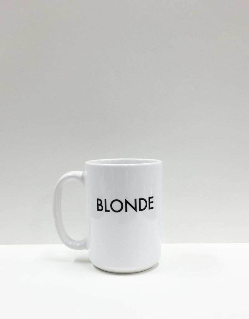 Brunette the Label Blonde- Coffee Mug