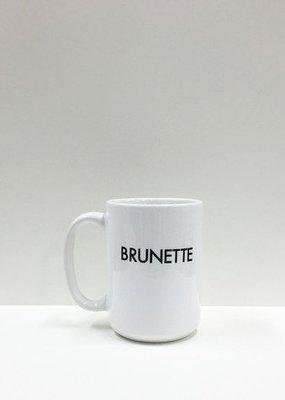 Brunette the Label Brunette- Coffee Mug
