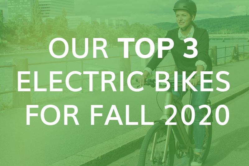 Top 3 Electric Bikes for the Everyday Commuter and Urban Adventurer this Fall
