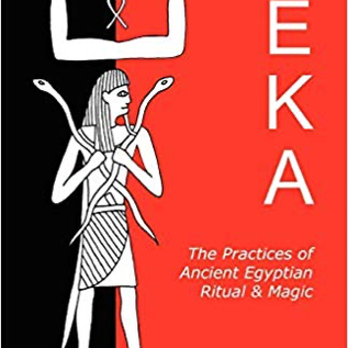 Hex Heka: The Practices of Ancient Egyptian Ritual and Magic
