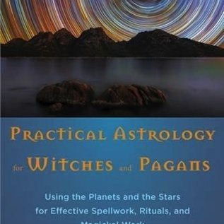 Hex Practical Astrology for Witches and Pagans: Using the Planets and the Stars for Effective Spellwork, Rituals, and Magickal Work