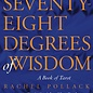 Hex Seventy-Eight Degrees of Wisdom: A Book of Tarot