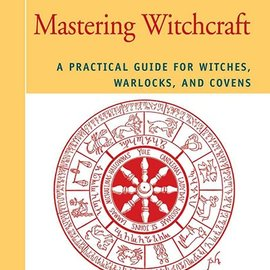 Hex Mastering Witchcraft: A Practical Guide For Witches, Warlocks & Covens