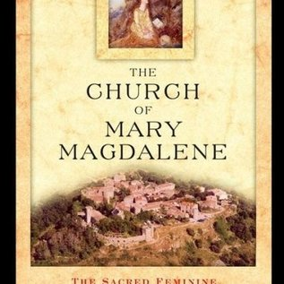 Hex Church of Mary Magdalene: The Sacred Feminine and the Treasure of Rennes-Le-Chateau