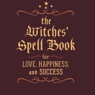 Hex Witches' Spell Book: For Love, Happiness, and Success