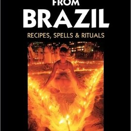 Hex Magic from Brazil: Recipes, Spells & Rituals