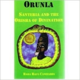 Hex Orunla: Santeria & The Orisha Of Divination