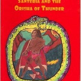 Hex Shango: Santeria & The Orisha Of Thunder