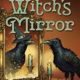 Hex The Witch's Mirror: The Craft, Lore & Magick of the Looking Glass