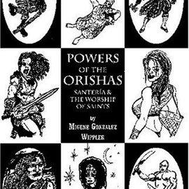 Hex Powers Of The Orishas: Santeria And The Worship Of Saints