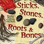 Hex Sticks, Stones, Roots & Bones:Hoodoo, Mojo & Conjuring with Herbs