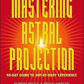 Hex Mastering Astral Projection: 90-Day Guide to Out-Of-Body Experience