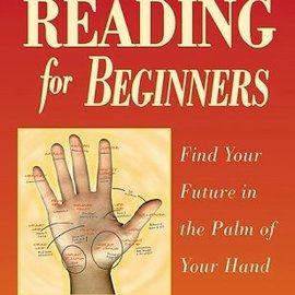 Hex Palm Reading for Beginners: Find Your Future in the Palm of Your Hand