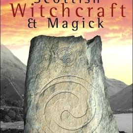 Hex Scottish Witchcraft & Magick: The Craft of the Picts