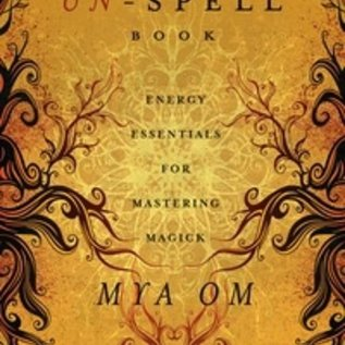 Hex The Un-Spell Book: Energy Essentials for Mastering Magick