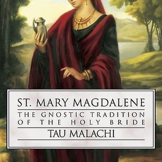 Hex St. Mary Magdalene: The Gnostic Tradition of the Holy Bible