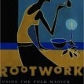 Hex Rootwork: Using the Folk Magick of Black America for Love, Money, and Success