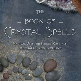 Hex The Book of Crystal Spells: Magical Uses for Stones, Crystals, Minerals... and Even Sand